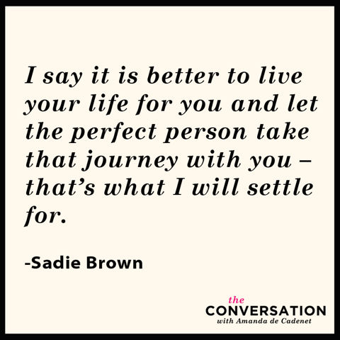 The Conversation with Amanda de Cadenet : Sadie Brown