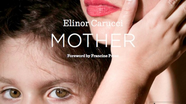 Mother: Photos by Elinor Carucci