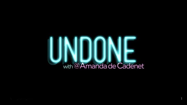 Undone with @AmandadeCadenet Launches Soon